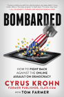 Bombarded: How to Fight Back Against the Online Assault on Democracy Cover Image