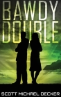 Bawdy Double: Large Print Hardcover Edition Cover Image