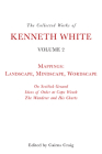The Collected Works of Kenneth White, Volume 2: Mappings: Landscape, Mindscape, Wordscape Cover Image