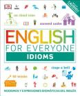 English for Everyone: Idioms: Modismos and expresiones idomáticas dle inglés Cover Image