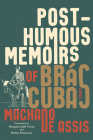 Posthumous Memoirs of Brás Cubas: A Novel Cover Image