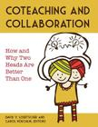 Collaboration and Coteaching: How and Why Two Heads Are Better Than One Cover Image