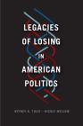 Legacies of Losing in American Politics (Chicago Studies in American Politics) Cover Image