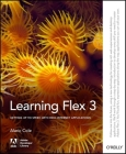 Learning Flex 3: Getting Up to Speed with Rich Internet Applications (Adobe Developer Library) Cover Image