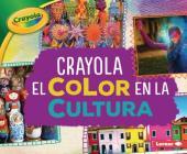 Crayola (R) El Color En La Cultura (Crayola (R) Color in Culture) Cover Image