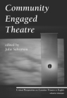 Community Engaged Theatre and Performance (Critical Perspectives on Canadian Theatre in English #19) Cover Image