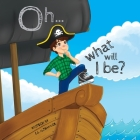 Oh... What Will I Be? Cover Image