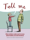 Tell Me: What Children Really Want to Know about Bodies, Sex, and Emotions Cover Image