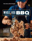 Whole Hog BBQ: The Gospel of Carolina Barbecue with Recipes from Skylight Inn and Sam Jones BBQ [A Cookbook] Cover Image
