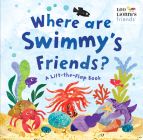 Where Are Swimmy's Friends?: A Lift-the-Flap Book (Leo Lionni's Friends) Cover Image