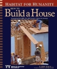 Habitat for Humanity How to Build a House: How to Build a House Cover Image