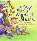 The Boy Who Wouldn't Share Cover Image