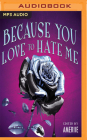 Because You Love to Hate Me: 13 Tales of Villainy Cover Image