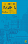 The Book of Jakarta: A City in Short Fiction  (Reading the City) Cover Image