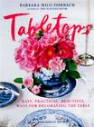 Tabletops: Easy, Practical, Beautiful Ways to Decorate the Table Cover Image