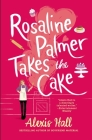 Rosaline Palmer Takes the Cake (Winner Bakes All #1) Cover Image