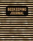 Beekeeping Journal: Beekeepers Inspection Notebook, Track & Log Bee Hive, Honey Bee Record Keeping Book, Beekeeper Logbook Gift Cover Image