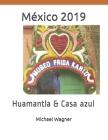 México 2019: Huamantla & Casa azul (Momente #23) Cover Image