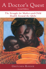 A Doctor's Quest: The Struggle for Mother-And-Child Health Around the Globe Cover Image