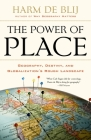 The Power of Place: Geography, Destiny, and Globalization's Rough Landscape Cover Image