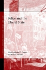 Police and the Liberal State (Critical Perspectives on Crime and Law) Cover Image
