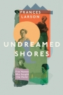 Undreamed Shores: The Hidden Heroines of British Anthropology Cover Image
