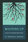 Rooting Up: Essays on Modern Branding Cover Image
