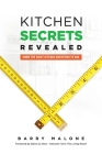 Kitchen Secrets Revealed: Know the Right Kitchen Questions to Ask Cover Image