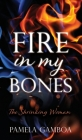 Fire in My Bones: The Shrinking Woman Cover Image