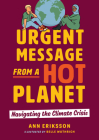 Urgent Message from a Hot Planet: Navigating the Climate Crisis Cover Image