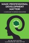 Make Professional Development Matter! Cover Image