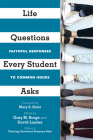 Life Questions Every Student Asks: Faithful Responses to Common Issues Cover Image