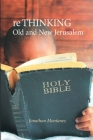 re THINKING Old and New Jerusalem Cover Image