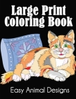Large Print Coloring Book: Easy Animal Designs Cover Image