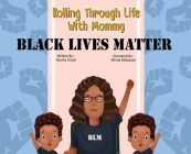 Rolling Through Life With Mommy: Black Lives Matter Cover Image