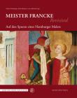 Meister Francke Revisited: Auf den Spuren eines Hamburger Malers (Edition Mare Balticum) Cover Image