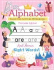 Trace the Alphabet Workbook: Letters of the Alphabet and Sight Words (Princess Edition) Reading and Writing For Grades Pre-K and Kindergarten / Age Cover Image