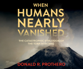 When Humans Nearly Vanished: The Catastrophic Explosion of the Toba Volcano Cover Image