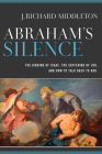 Abraham's Silence: The Binding of Isaac, the Suffering of Job, and How to Talk Back to God Cover Image