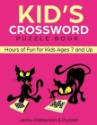 Kid's Crossword Puzzle Book: Hours of Fun for Ages 7 and Up Cover Image