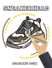 Sneakerhead Coloring Book: Sneakers Coloring Pages Gifts For Adults And Kids Cover Image