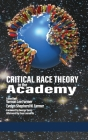 Critical Race Theory in the Academy (hc) Cover Image