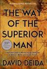 The Way of the Superior Man: A Spiritual Guide to Mastering the Challenges of Women, Work, and Sexual Desire (20th Anniversary Edition) Cover Image