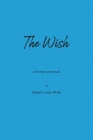 The Wish: A Fantasy Adventure Cover Image