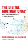 The Digital Multinational: Navigating the New Normal in Global Business (Management on the Cutting Edge) Cover Image