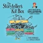 The Storyteller's Kit Box: How to Create and Tell SPELLBINDING Stories to Children Cover Image