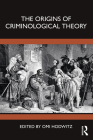 The Origins of Criminological Theory Cover Image