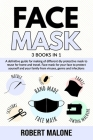 Face Mask: A definitive guide for making of different diy protective mask to reuse for home and travel. Face mask for your face t Cover Image