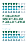 Interdisciplinary Qualitative Research in Global Development: A Concise Guide (Emerald Points) Cover Image