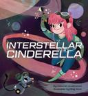 Interstellar Cinderella: (Princess Books for Kids, Books about Science) Cover Image